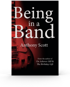 Being In A Band | Anthony Scott